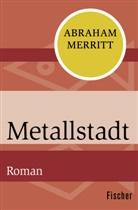 Abraham Merritt - Metallstadt