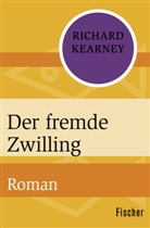Richard Kearney - Der fremde Zwilling
