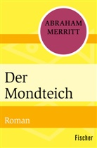 Abraham Merritt - Der Mondteich