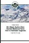 Süleyman Özmen - Bir Afgan Ayd n Olan Serdar Mahmud Tarzi Han' n Hat ralar Is g nda