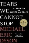 Anonymous, Michael Eric Dyson - Tears We Cannot Stop