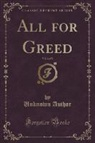 Unknown Author - All for Greed, Vol. 2 of 2 (Classic Reprint)
