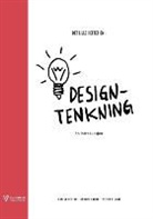 Anders Grønli, Monika Hestad, Silvia Rigoni - Det lille heftet om designtenkning: En introduksjon
