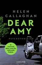 Helen Callaghan - DEAR AMY - Er wird mich töten, wenn Du mich nicht findest