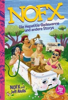 Jeff Alulis,  NOF,  Nofx - Die Hepatitis-Badewanne und andere Storys - Fan Edition