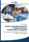 Tímea Süli-Zakar - Kémiai reakcióban képzödö felületi formák és köztitermékek vizsgálata