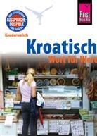 Dragoslav Jovanovic - Reise Know-How Sprachführer Kroatisch - Wort für Wort
