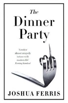 Joshua Ferris - The Dinner Pary and Other Stories