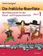 Gefion Landgraf, Andreas Schürmann - Die fröhliche Querflöte, Schule und Spielbuch. Bd.1