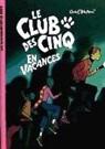 Enid Blyton, Enid Blyton, Frédéric Rébéna - Le club des Cinq, Le club des Cinq en vacances