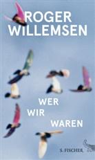 Roger Willemsen, Roger (Dr.) Willemsen, Insa Wilke, Ins Wilke (Dr.) - Wer wir waren