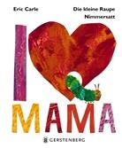 Eric Carle - Die kleine Raupe Nimmersatt - I Love Mama