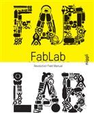 Camill Bosqué, Camille Bosqué, Massim Menichinelli, Massimo Menichinelli, Pet Troxler, Massim Menichelli... - Fab Lab