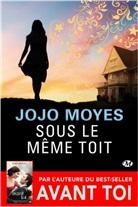 Emmanuelle Ghez, Jojo Moyes, Jojo Moyes - Sous le Meme Toit