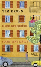 Tim Krohn - Herr Brechbühl sucht eine Katze