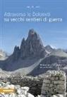 Eugen E. Hüsler - Attraverso le Dolomiti su vecchi sentieri di guerra