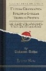 Unknown Author - Ultima Grammatica Italiana-Inglese Teorico-Pratica: Con La Relativa Traduzione E Pronuncia; Metodo Perfezionato Per Facilmente Imparare La Lingua Ingl