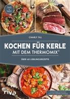 Charly Till - Kochen für Kerle mit dem Thermomix®