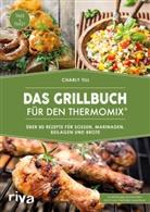Charly Till - Das Grillbuch für den Thermomix®