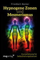 Friedbert Becker - Hypnogene Zonen und Mesmerismus