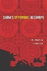 Philippe Le Corre, Philippe Le Corre, Alain Sepulchre - China's Offensive in Europe