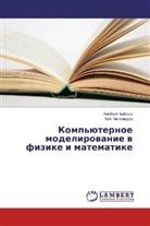 Al'bert Babaev, M. A. Magomedov, M.A. Magomedov - Komp'juternoe modelirovanie v fizike i matematike