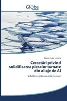 Tiberiu Romi Lehene - Cercetari privind solidificarea pieselor turnate din aliaje de Al