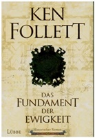 Ken Follett, Markus Weber - Das Fundament der Ewigkeit