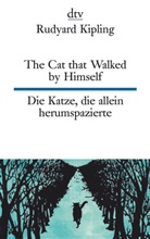 Rudyard Kipling, Rudyard Kipling - The Cat that Walked by Himself or Just So Stories. Die Katze, die allein herumspazierte oder Genau-so-Geschichten