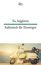 Simone Klages, Giuseppin Lorenz-Perfetti, Giuseppina Lorenz-Perfetti - Su, leggiamo / Italienisch für Einsteiger