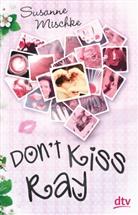 Susanne Mischke - Don't Kiss Ray