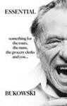 Charles Bukowski, Abel Debritto - Essential Bukowski: Poetry