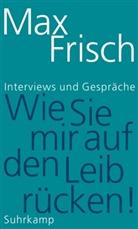 Max Frisch, Thoma Strässle, Thomas Strässle - »Wie Sie mir auf den Leib rücken!«