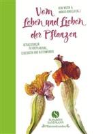 Heinz Welten, Andrea Honegger, Andreas Honegger, Elke Zippel - Vom Leben und Lieben der Pflanzen