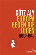 Götz Aly - Europa gegen die Juden
