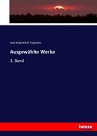 Ivan Sergeevich Turgenev, Iwan S. Turgenjew - Ausgewählte Werke