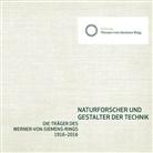 Diete Kind, Dieter Kind, Walter Mühe, Stiftun Werner-von-Siemens-Ring - Naturforscher und Gestalter der Technik