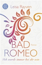 Leisa Rayven - Bad Romeo - Ich werde immer bei dir sein