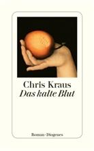 Chris Kraus - Das kalte Blut