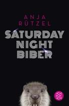 Anja Rützel - Saturday Night Biber