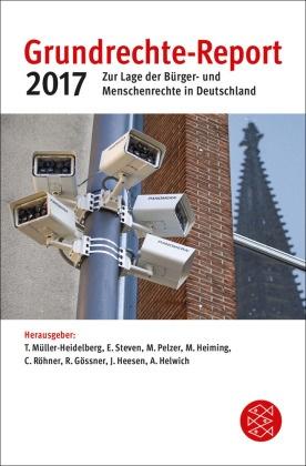 Rolf Gössner, Julia Heesen, Martin Heiming, Arthur Helwich, Till Müller-Heidelberg, Marei Pelzer... - Grundrechte-Report 2017 - Zur Lage der Bürger- und Menschenrechte in Deutschland