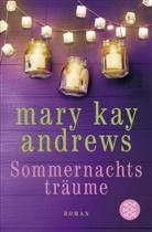 Mary Kay Andrews - Sommernachtsträume