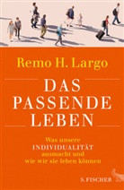 Remo H (Prof. Dr.) Largo, Remo H. Largo - Das passende Leben
