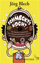 Jörg Blech - Schmeckt's noch?