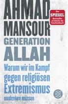 Ahmad Mansour - Generation Allah. Warum wir im Kampf gegen religiösen Extremismus umdenken müssen
