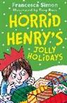 Tony Ross, Francesca Simon, Tony Ross - Horrid Henry's Jolly Holidays