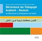 Manal Alchoubassy, Afamia Alkassab, Wolfgang Dohrmann, Sonja Fares, Hamad Nasser, Sonja Saad... - Wörterbuch der Pädagogik Arabisch-Deutsch