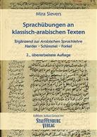 Mira Sievers, Tim Sievers - Sprachübungen an klassisch-arabischen Texten