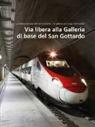 AlpTransit Gotthard AG, AlpTransi Gotthard AG - Via libera alla Galleria di base del San Gottardo (Volume 3)