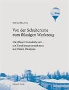 Wilfried Meichtry - Von der Schuhcreme zum flüssigen Werkzeug